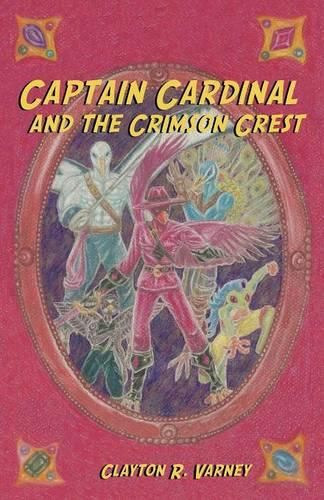 Captain Cardinal and the Crimson Crest (Paperback)