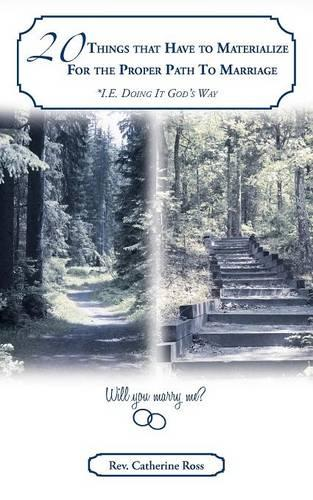 20 Things That Have to Materialize For the Proper Path To Marriage *I.E. Doing It God's Way (Paperback)