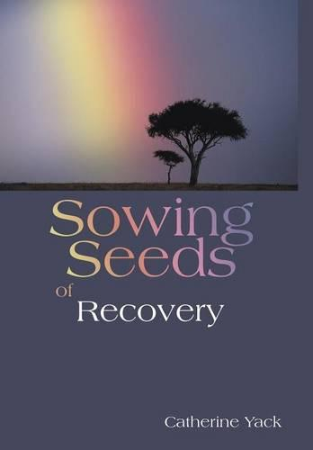 Sowing Seeds of Recovery (Hardback)