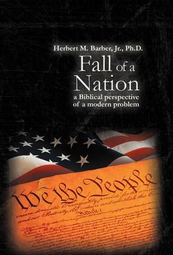 Fall of a Nation: a Biblical Perspective of a Modern Problem (Hardback)