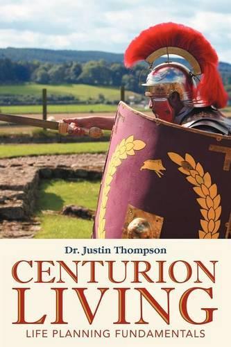 Centurion Living: Life Planning Fundamentals (Paperback)