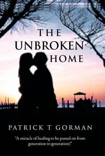 The Unbroken Home (Hardback)
