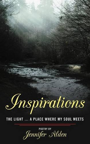 Inspirations: The Light ... a Place Where My Soul Meets (Paperback)