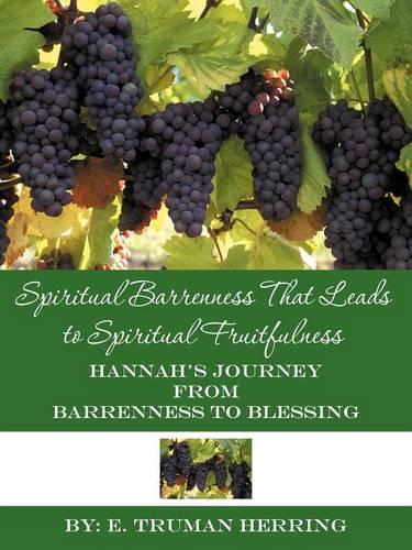 Spiritual Barrenness That Leads to Spiritual Fruitfulness: Hannah's Journey from Barrenness to Blessing (Paperback)