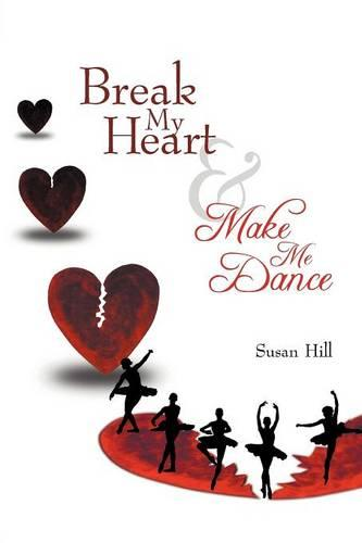 Break My Heart and Make Me Dance (Paperback)
