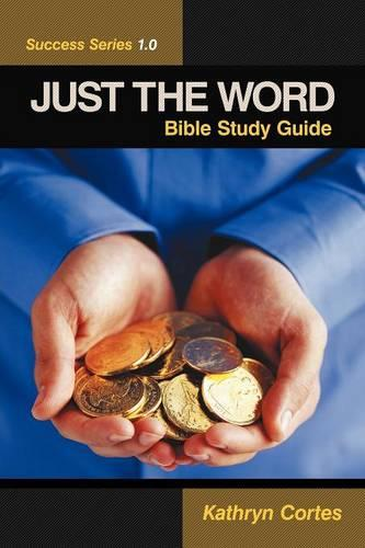 Just the Word Success Series 1.0: Bible Study Guide (Paperback)