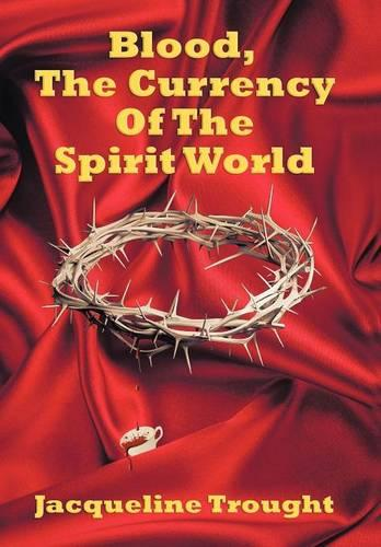 Blood, The Currency of the Spirit World (Hardback)
