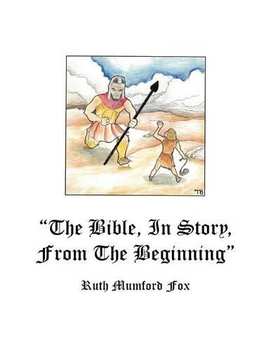 """""""The Bible, in Story, From the Beginning"""" (Paperback)"""