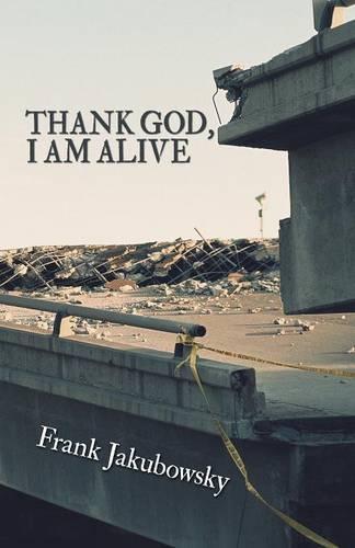 Thank God, I Am Alive (Paperback)