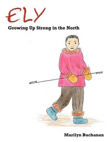 Ely: Growing Up Strong in the North (Paperback)