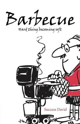 Barbecue: Hard Thing Becoming Soft (Paperback)