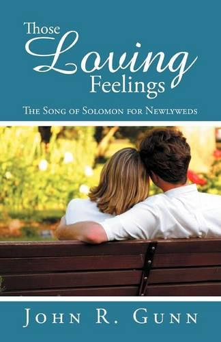 Those Loving Feelings: The Song of Solomon for Newlyweds (Paperback)
