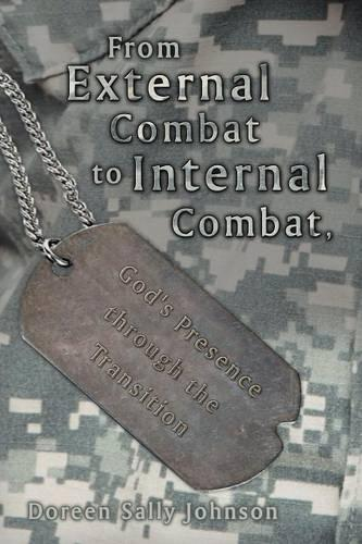 From External Combat to Internal Combat, God's Presence Through the Transition (Paperback)