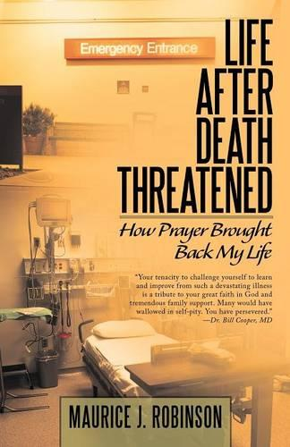 Life After Death Threatened: How Prayer Brought Back My Life (Paperback)