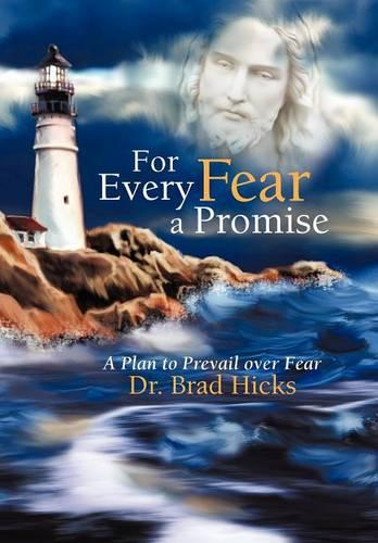 For Every Fear a Promise: A Plan to Prevail Over Fear (Hardback)