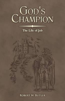 God's Champion: The Life of Job (Paperback)