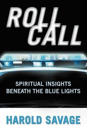 Roll Call: Spiritual Insights Beneath The Blue Lights (Paperback)
