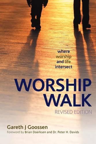 Worship Walk: Where Worship and Life Intersect (Paperback)
