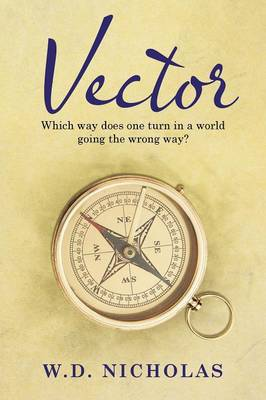Vector: Which Way Does One Turn in a World Going the Wrong Way? (Paperback)