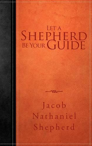 Let A Shepherd Be Your Guide (Hardback)