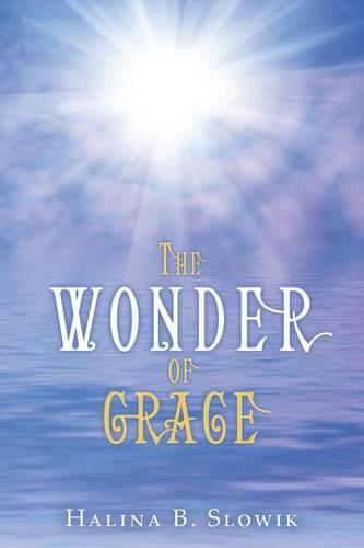 The Wonder of Grace (Paperback)