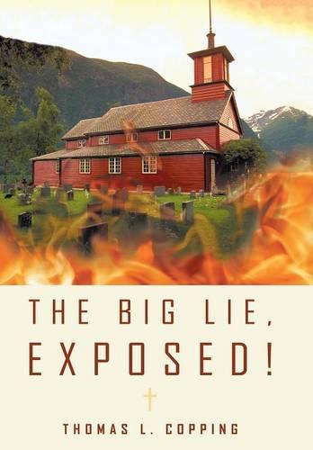 The Big Lie, Exposed! (Hardback)