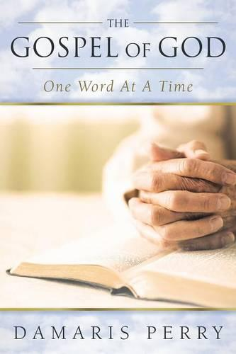 The Gospel of God, One Word At A Time (Paperback)