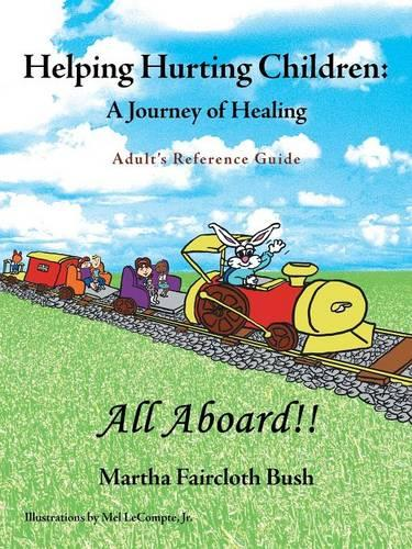 Helping Hurting Children: A Journey of Healing: Adult's Reference Guide (Paperback)