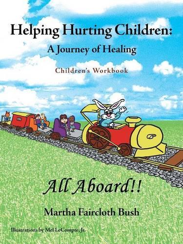 Helping Hurting Children: A Journey of Healing: Children's Workbook (Paperback)