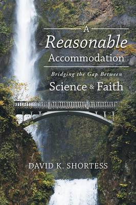 A Reasonable Accommodation: Bridging the Gap Between Science and Faith (Paperback)