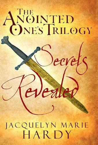The Anointed One's Trilogy: Secrets Revealed (Hardback)