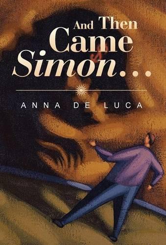 And Then Came Simon ... (Hardback)