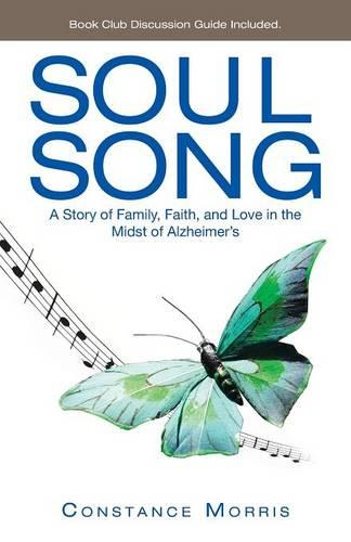 Soul Song: A Story of Family, Faith, and Love in the Midst of Alzheimer's (Paperback)