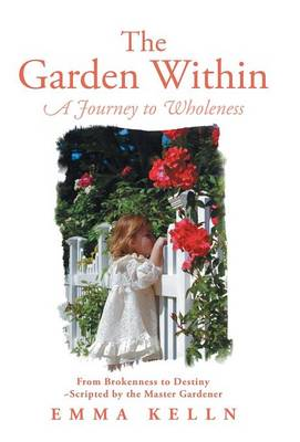 The Garden Within: A Journey to Wholeness (Hardback)