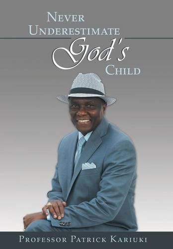 Never Underestimate God's Child (Hardback)