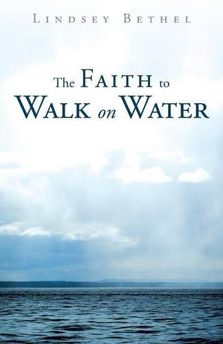 The Faith to Walk on Water (Paperback)