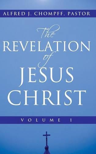 The Revelation of Jesus Christ: Volume 1 (Hardback)