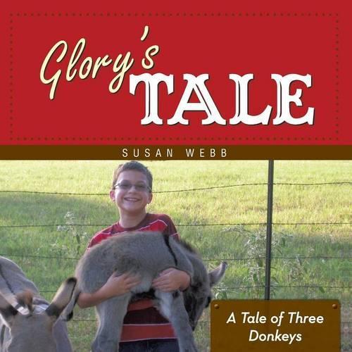 Glory's Tale: A Tale of Three Donkeys (Paperback)