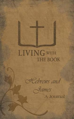 Living with the Book: Hebrews and James (Hardback)