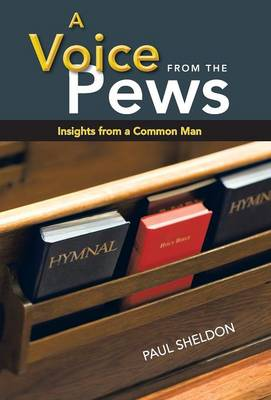 A Voice from the Pews: Insights from a Common Man (Hardback)
