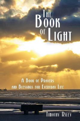The Book of Light: A Book of Prayers and Blessings for Everyday Life (Paperback)