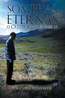 Sombras Eternas O Creadores de Sombras (Paperback)