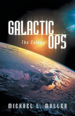 Galactic Ops: The Colony (Paperback)