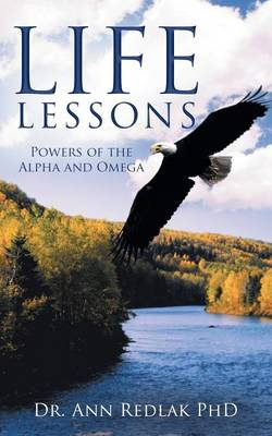 Life Lessons: Powers of the Alpha and Omega (Paperback)