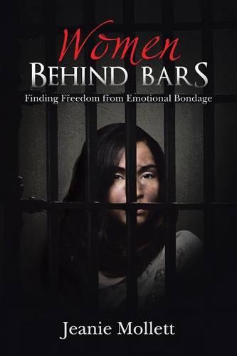 Women Behind Bars: Finding Freedom from Emotional Bondage (Paperback)