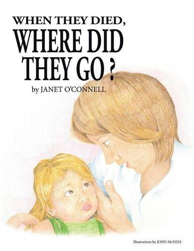 When They Died, Where Did They Go? (Paperback)