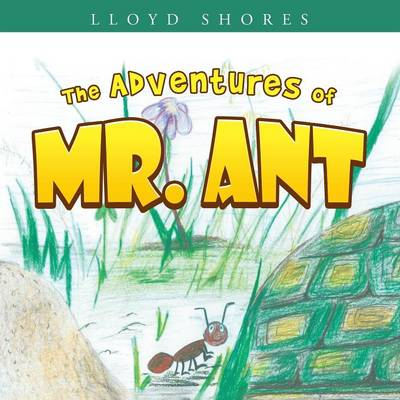The Adventures of Mr. Ant (Paperback)