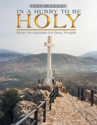 In a Hurry to Be Holy: Short Devotionals for Busy People (Paperback)