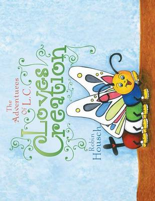 Loves Creation: The Adventures of L. C. (Paperback)