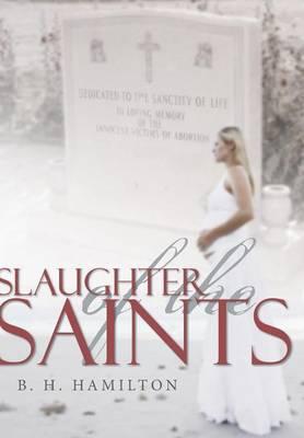Slaughter of the Saints (Hardback)